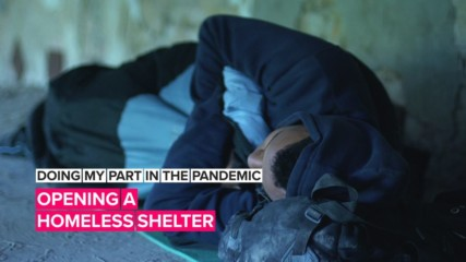 Doing my part in the pandemic: Helping those without a home