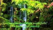 Невероятни планински водопади! ... ( Richard Abel music) ...