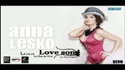 * Румънска * Anna Lesko feat. Play Win - Love song