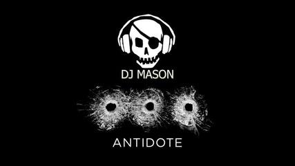 Dj Mason X - Antidote