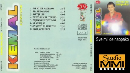 Kemal Malovcic i Juzni Vetar - Sve mi ide naopako (Audio 1988)