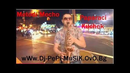 Metodi Mecho - Paparaci Kuckek 2015 Dj-pepi Gazara