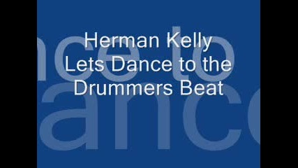 Herman Kelly - Dance to the Drummers Beat