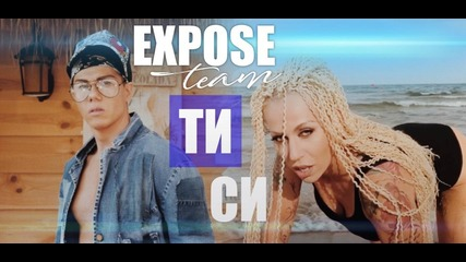 Expose - ''Ти Си'' [Official Video HD, 2019]