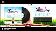 Petty Joy feat Uno Jahma - Allez Allez - E-partment Remix