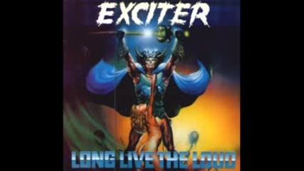 Exciter - Long Live The Loud (превод)