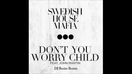 Swedish House Mafia - Don't You Worry Child (dj Breite Remix)