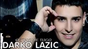 Darko Lazic - Ostavi me tugo