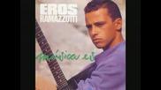 Eros Ramazotti - Dammi La Luna