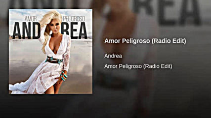 RADIO EDIT| Andrea - Amor Peligroso