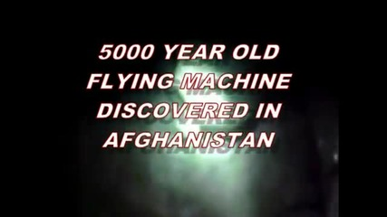 5000 Year Old Flying Machine Discovered In Afghanistan