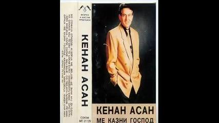 Kenan Asan - Ki sofija me geljum 1993