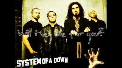 System Of A Down - Will They Die For You