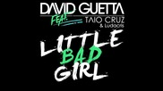 « Превод » David Guetta ft. Taio Cruz & Ludacris - Little Bad Girl