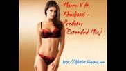 Marco V ft. Khashassi - Predator (extended Mix)