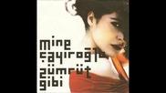 Mine Cayiroglu - Olum Yalan - Турска поп музика