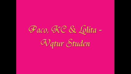 Paco , Kc & Lolita - Vqtara Studen