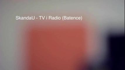 Скандау - Тв И Радио (батенце) (официално видео)