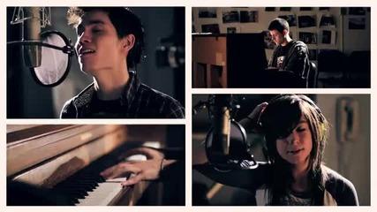 Супер кавър! - Sam Tsui & Christina Grimmie - Just A Dream ( Nelly - Just A Dream ) [ Превод ]