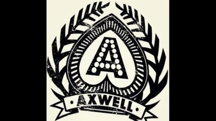 Axwell - Open Your Message (axwell Edit)