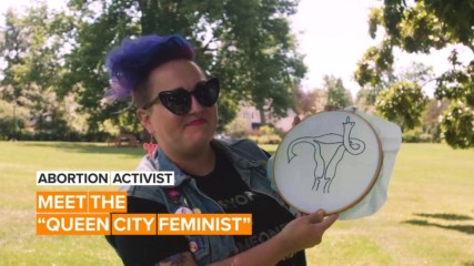 "Abortion Activists: Meet the ""Queen City Feminist"""