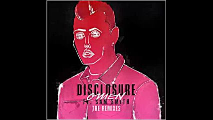 *2016* Disclosure ft. Sam Smith - Omen ( Claptone remix )