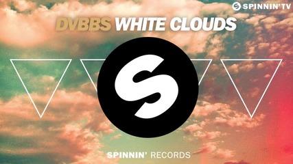 Dvbbs - White Clouds (coming Soon)