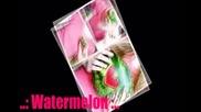 ..: Watermelon :..