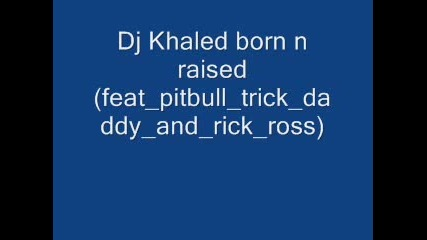 Dj Khaled - Born N Raised