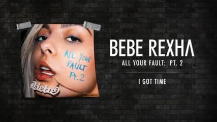 Bebe Rexha - I Got Time ( Audio )