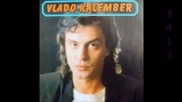 Владо Калембер - Моя селекция