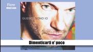 04. Biagio Antonacci- Dimenticarti e' poco /албум Qusto sono io 2013/