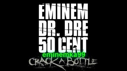 Eminem - Crack a Bottle (ft. dr. Dre & 50 cent)