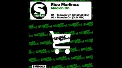 Rico Martinez - Moovin On (dub Mix)