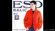 Eso Balic - Znam ko si - (Audio 2006)