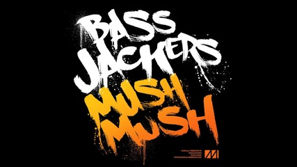 Bassjackers - Mush Mush (original Mix)