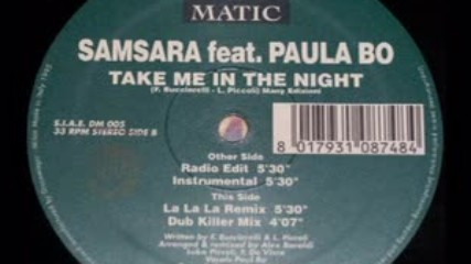 Samsara feat. Paula Bo - Take Me In The Night (1995)