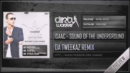 Isaac - Sound of the Ungerground(da Tweekaz Rmx/ preview)