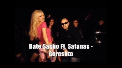 Bate Sasho ft. Satanas - goreshto