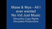 Mase & Mya - All I Ever Wanted