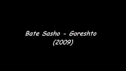 Bate Sasho - Goreshto