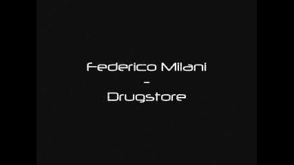 • Federico Milani - Drugstore •