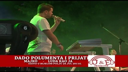 Dado Polumenta i Prijatelji - Majko Luda kao ja - (LIVE) - Bijelo Polje
