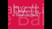 US5-Com Back to me baby (LIVE SING)