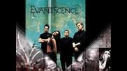 Evanescence-forgive me..