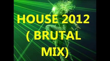 House 2012( Brutal Mix )