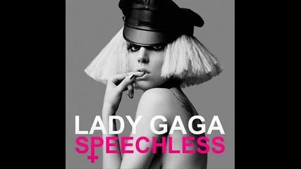 * Lady Gaga - Speechless *