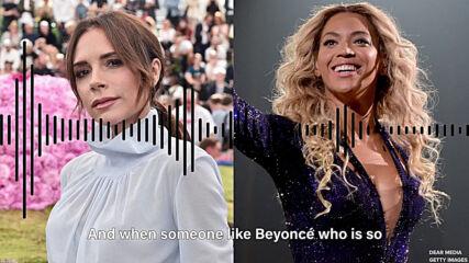 Виктория Бекъм разкри как Spice Girls са вдъхновили Beyoncé