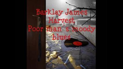 Barclay James Harvest - Poor Man`s Moody Blues (превод)