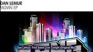 Dan Lemur Find Some Love Tonight Original Mix Miss You Dj 2015 Hd